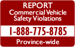 Report Commercial Vehicle Safety Violations - Call - 1-888-775-8785